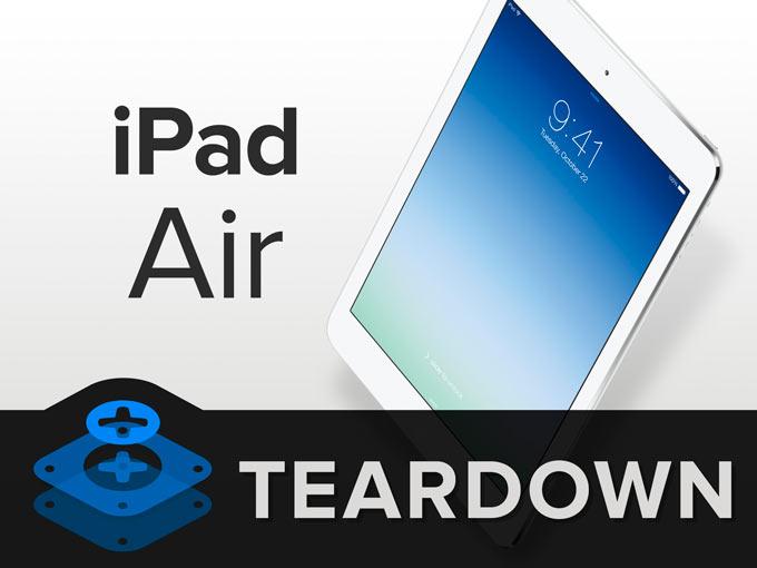 iFixit разобрали iPad Air. Еще одна «неприступная крепость» от Apple
